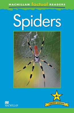 MacMillan Factual Readers Level: 4 +    Spiders