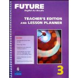Future 3 Teacher's Edition and Lesson Planner