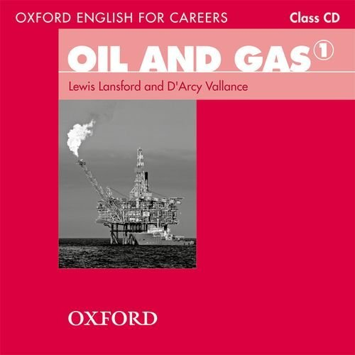 Oxford English for Careers: Oil and Gas 1 Class Audio CD