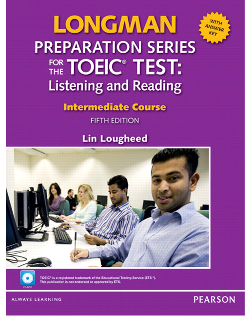 Longman Preparation Series for the TOEIC® Test, 5th Edition Intermediate Listening and Reading Student Book with CD-ROM & MyLab