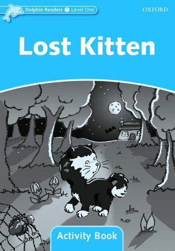 Dolphin Readers 1 Lost Kitten - Activity Book