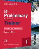 B1 Preliminary for Schools Trainer 1 for the Revised Exam from 2020 Six Practice Tests without Answers with