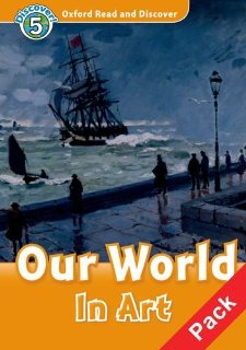 Oxford Read and Discover Level 5 Our World in Art Audio CD Pack