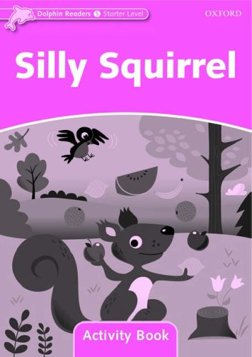 Dolphin Readers Starter Silly Squirrel - Activity Book