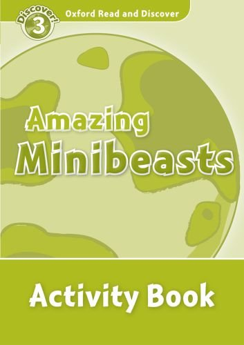 Oxford Read and Discover Level 3 Amazing Minibeasts Activity Book