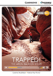 Cambridge Discovery Education Interactive Readers (B2+) High Intermediate Trapped! The Aron Ralston Story (Book with Online Access)