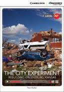 Cambridge Discovery Education Interactive Readers (A2+) Low Intermediate The City Experiment: Rebuilding Greensburg, Kansas (Book with Online Access)
