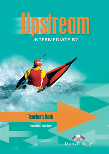 Upstream Intermediate B2 Teacher's Book