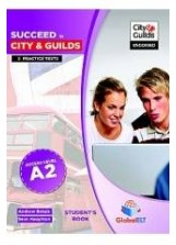 Succeed in City & Guilds Preliminary (A2) 5 Practice Tests Audio CDs