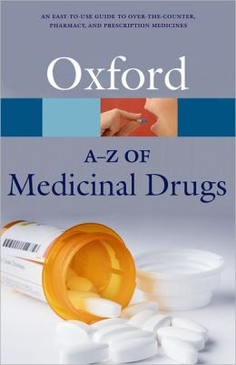 An A-Z of Medicinal Drugs (Oxford Paperback Reference)