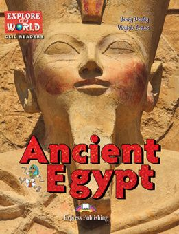 Explore Our World 6 - Ancient Egypt. Reader
