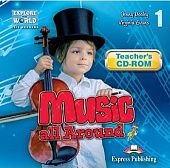 Explore Our World 1 - Music all Around. Teacher's CD-ROM