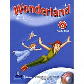 Wonderland Junior A Pupil's Book with Songs and stories CD
