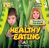 Explore Our World 2 - Healthy Eating. Teacher's CD-ROM