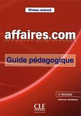 Affaires.com niveau avance - 2eme edition - Guide pedagogique