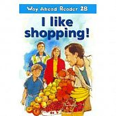 Way Ahead Readers 2B I like shopping!