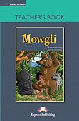 Classic Readers Level 3 Mowgli Teacher's Book