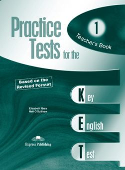 Practice Tests for the KET Teacher's Book (overprinted)