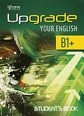 Upgrade Your English [B1+]:  Student's Book+Ebook