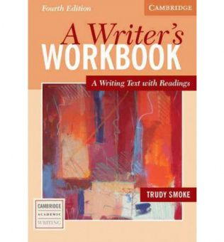 A Writer's Workbook Forth edition: A Writing Text with Readings