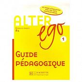 Alter Ego 1 - Guide pedagogique