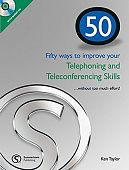 50 Ways to Improve Your Telephoning and Teleconferencing +CD