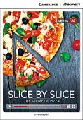 Cambridge Discovery Education Interactive Readers (A2) Low Intermediate Slice by Slice: The Story of Pizza (Book with Online Access)