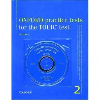 Oxford Practice Tests for the TOEIC Test Packs Volume 2 Pack (Book with key and 3 CDs)