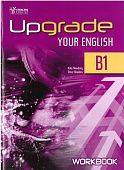 Upgrade Your English [B1]:  Workbook