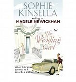 Kinsella Sophie. The Wedding Girl writing as Madeleine Wickham