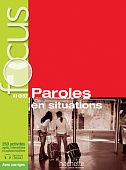 Focus: Paroles en situations + CD audio + corriges + Parcours digital