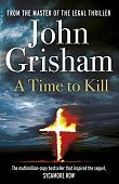 Grisham John.  A Time To Kill