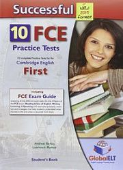 Successful Cambridge FIRST (FCE) 2015 Edition 10 Practice Tests, Student's Book, Self Study Guide and Answer Key