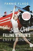 Flagg Fannie.  The All-Girl Filling Station's Last Reunion