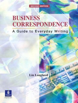 Business Correspondence Second Edition: A Guide to Everyday Writing