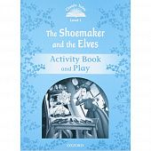 Classic Tales Second Edition: Level 1: The Shoemaker and the Elves Activity Book & Play