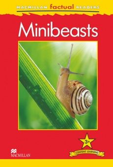 MacMillan Factual Readers Level: 3 +   Minibeasts