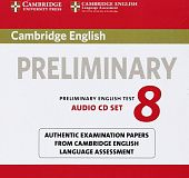 Cambridge English Preliminary 8 Audio CDs (2) (Лицензия)
