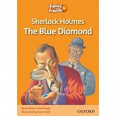 Family and Friends Readers 4 Sherlock Holmes and the Blue Diamond