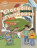 Oxford Read and Imagine Beginner Crocodile in the House