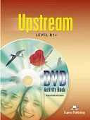 Upstream Intermediate B1+  DVD Activity Book