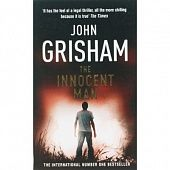Grisham John.  The Innocent Man