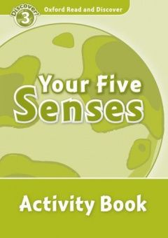 Oxford Read and Discover Level 3 Your Five Senses Activity Book
