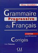 Grammaire progressive du francais 3e edition Intermediaire - Corriges - 680 exercices