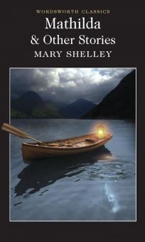 Shelley M. Mathilda And Other Stories