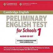 Cambridge English Preliminary for Schools 1 Audio CDs (2) (Лицензия)