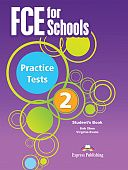 FCE for Schools 2 Practice Tests: Student's Book (for exam 2015)