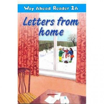 Way Ahead Readers 2A Letters from home