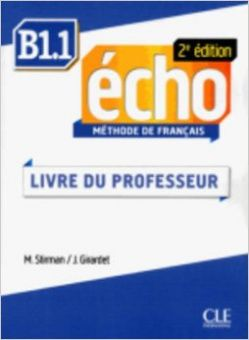 Echo B1.1 - 2e edition - Guide Pedagogique