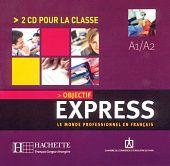 Objectif Express 1 - CD audio classe (x2) (Лицензия)